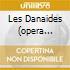 LES DANAIDES (OPERA COMPLETA) GELMET