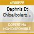 DAPHNIS ET CHLOE/BOLERO RATTLE - CBS