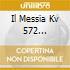 IL MESSIA KV 572 MAX/PREGARDIEN/FRIM