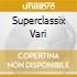 SUPERCLASSIX VARI