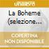 LA BOHEME (SELEZIONE DALL'OPERA) GEL