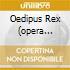OEDIPUS REX (OPERA COMPLETA) WELSER-