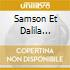 SAMSON ET DALILA (OPERA COMPLETA) CH