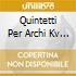 QUINTETTI PER ARCHI KV 515,516 HAUSM