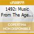 1492: MUSIC FROM THE AGE OF DISCOVER
