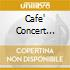 CAFE' CONCERT SALONORCHESTER COLLN