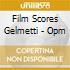 FILM SCORES GELMETTI - OPM