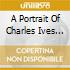 A PORTRAIT OF CHARLES IVES HERFORD M