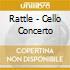 Rattle - Cello Concerto