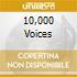 10,000 VOICES