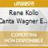 RENE KOLLO CANTA WAGNER E STRAUSS KO