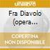 FRA DIAVOLO (OPERA COMPLETA) SOUSTRO