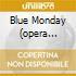 BLUE MONDAY (OPERA COMPLETA) ALSOP/B