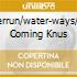 RIVERRUN/WATER-WAYS/RAIN COMING KNUS