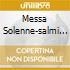 MESSA SOLENNE-SALMI OP.150,112 RICKE