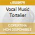 VOCAL MUSIC TORTELIER