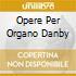 OPERE PER ORGANO DANBY
