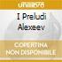 I PRELUDI ALEXEEV