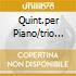 QUINT.PER PIANO/TRIO PER PIANO N.2 N
