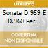 SONATE D.959 E D.960 PER PIANO LEVIN