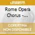 Rome Opera Chorus - Italian Opera Choruses