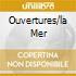 OUVERTURES/LA MER