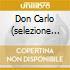 DON CARLO (SELEZIONE DALL'OPERA) GIU