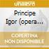 PRINCIPE IGOR (OPERA COMPLETA) SEMKO