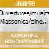 OUVERTURES/MUSICA MASSONICA/EINE KLE