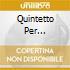 QUINTETTO PER CLARINETTO/QUART.PER A
