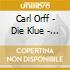 DIE KLUGE/DER MOND (OPERE COMPLETE)