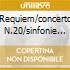 REQUIEM/CONCERTO N.20/SINFONIE N.38,
