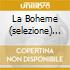 LA BOHEME (SELEZIONE) SCHIPPERS GEDD