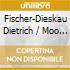 LIEDER FISCHER-DIESKAU/MOORE