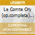 LE COMTE ORY (OP.COMPLETA) GUI/ROUX/