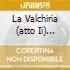 LA VALCHIRIA (ATTO II) SEIDLER-WINKL
