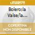 BOLERO;LA VALSE/LA MER;PRELUDE A L'A