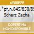 SON.*PF.N.845/850/894-2 SCHERZ ZACHA