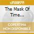 THE MASK OF TIME DAVIS/TEAR/WALKER -