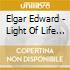 Elgar Edward - Light Of Life Op 29