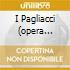 I PAGLIACCI (OPERA COMPLETA) MUTI/CA