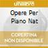 OPERE PER PIANO NAT