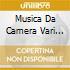 MUSICA DA CAMERA VARI ARTISTI