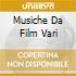 MUSICHE DA FILM VARI