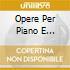 OPERE PER PIANO E ORCHESTRA WEISSENB