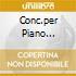 CONC.PER PIANO N.21,22 FISCHER/SAWAL