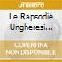 LE RAPSODIE UNGHERESI (COMPL.) CZIFF