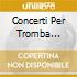 CONCERTI PER TROMBA ANDRE/LOPEZ-COBO