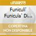 FUNICULI' FUNICULA' DI STEFANO
