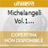 MICHELANGELI VOL.1 BENEDETTI MICHELA
